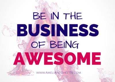 Be in the business of being awesome #WOW