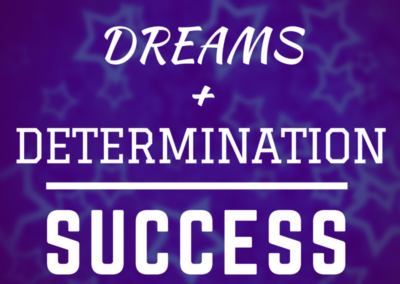 Dreams + Determination = Success #WOW