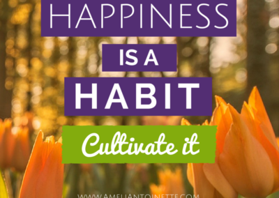 Happiness is a Habit, Cultivate it #WOW