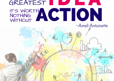 Put your ideas into ACTION #WOW
