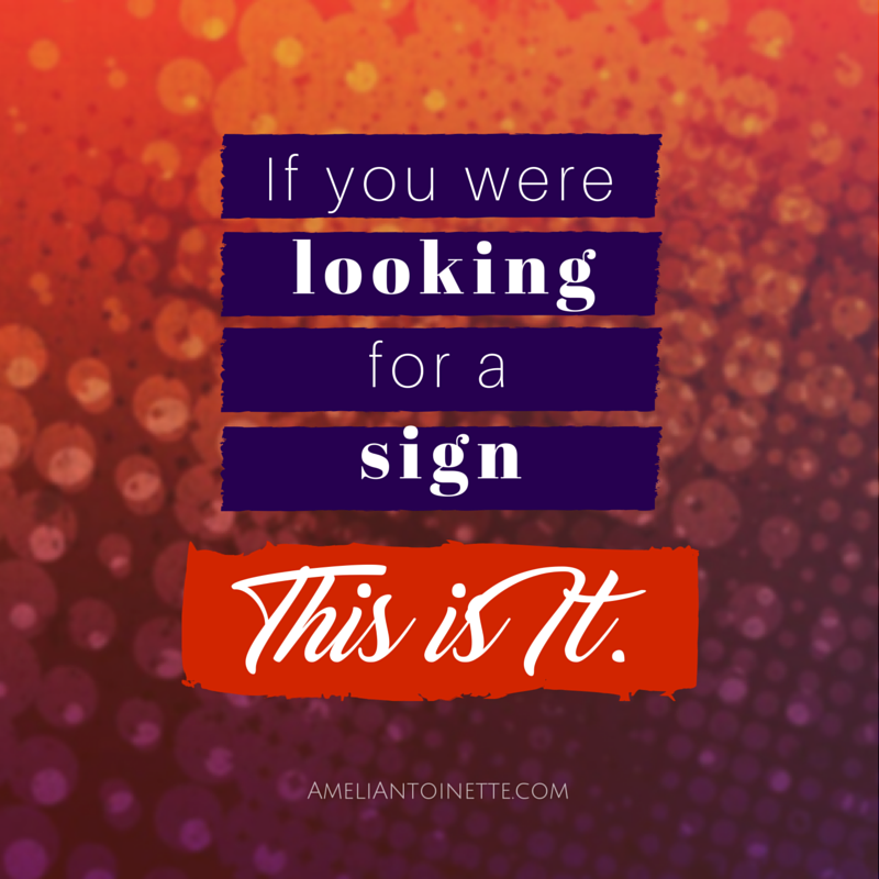 If you were looking for a sign this is it #WOW - Ameli Antoinette