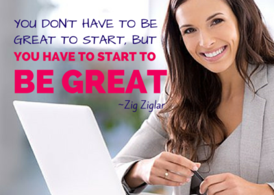 You have to start, to be great. Zig Ziglar #WOW