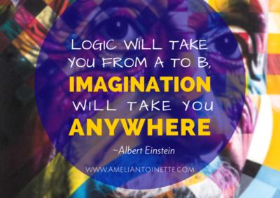 Imagination will take you ANYWHERE. Albert Einstein #WOW