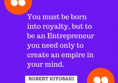 Create an empire in your mind. Robert Kiyosaki #WOW