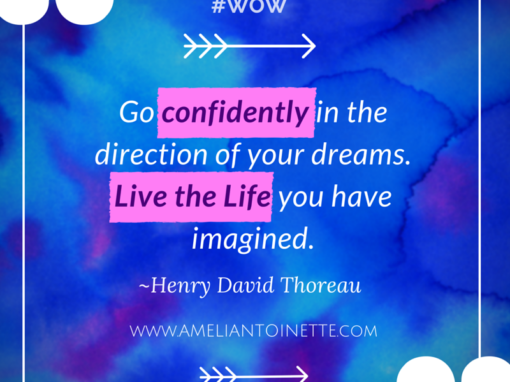 Go confidently in the direction of your dreams #WOW