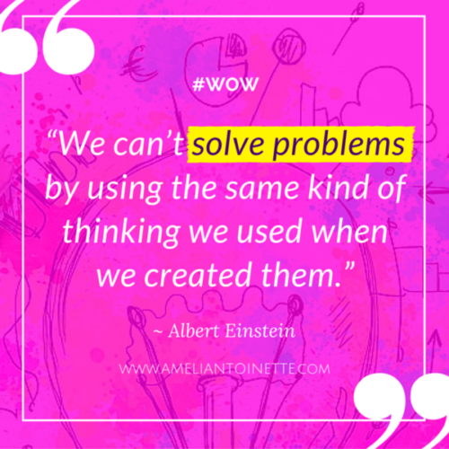 Solve problems Albert Einstein #WOW Ameli Antoinette