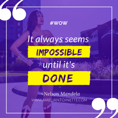 It seems impossible until it's done #WOW Ameli Antoinette
