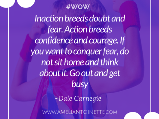 Action breeds confidence and courage #WOW