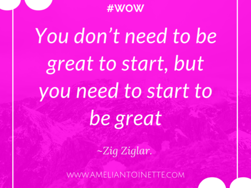 You need to start to be great #WOW