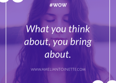 What you think about, you bring about #WOW