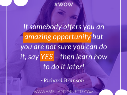 Say yes to amazing opportunities #WOW